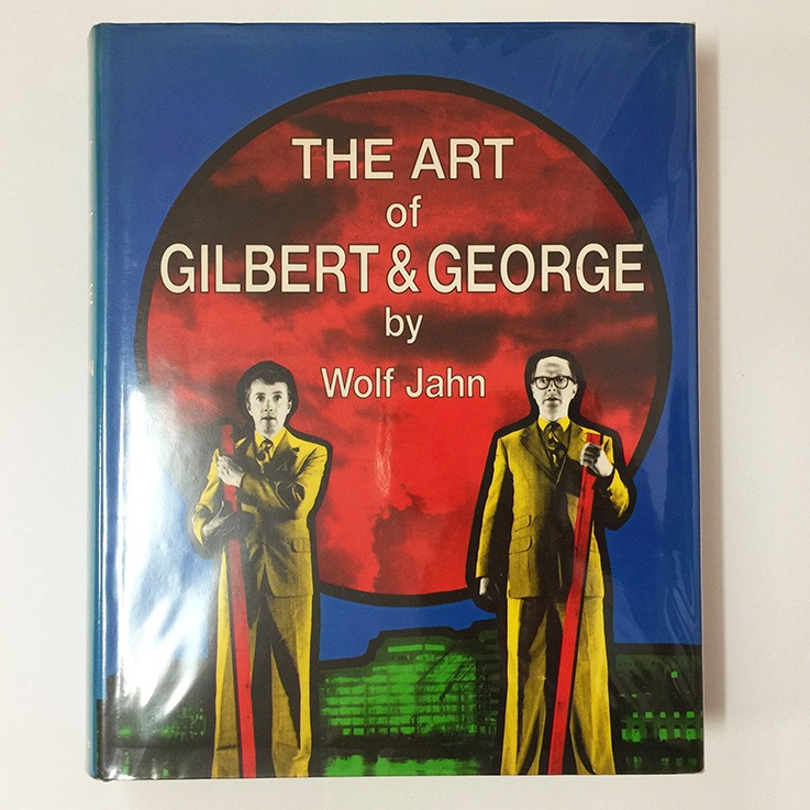 Gilbert and George: Jahn, Wolf Jahn, The Art of Gilbert and George Or Aesthetic of Existence, Thames and Hudson 1989. Inscribed by the artists. $95.00 by ART BOOKS