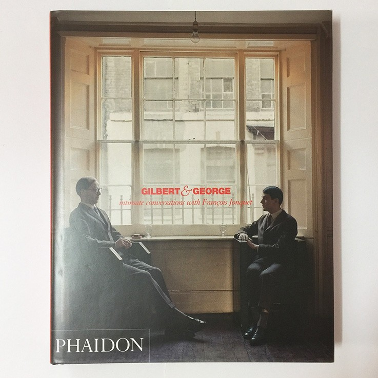 Gilbert and George: Gilbert and George Intimate Conversations with Francois Jonquet, Phaidon 2004 $65.00 by ART BOOKS