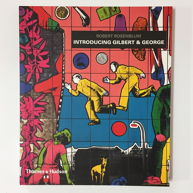 Gilbert and George: Rosenblum, Robert  Introducing Gilbert and George, Thames and Hudson 2004 $15.00 by ART BOOKS