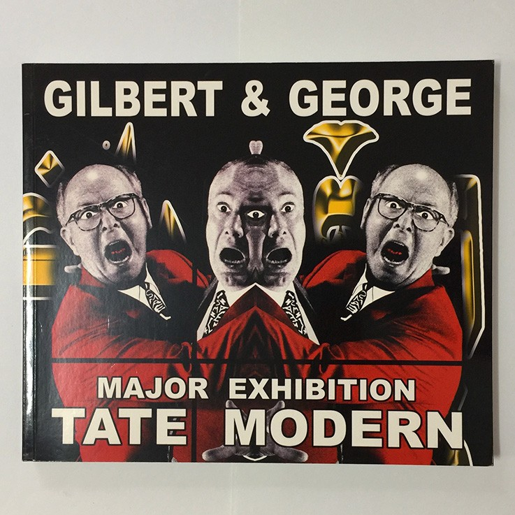 Gilbert and George Major Exhibition Tate Modern, Tate Modern 2007 $15.00 by ART BOOKS